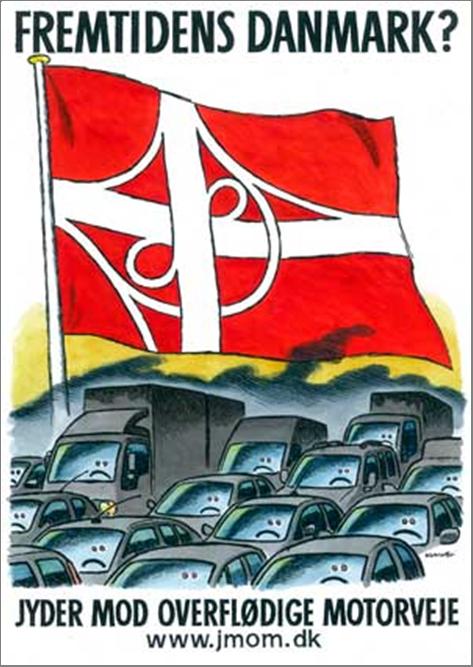 """JMOM's plakat med overskriften: """"Fremtidens Danmark"""" ledsaget af et Dannebrog, hvor det hvide kors er blevet til et motorvejskryds, over en tæt strøm af gråsorte osende biler."""